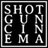 Shotgun Cinema